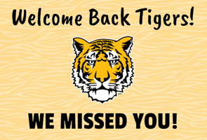Welcome Back Tigers!